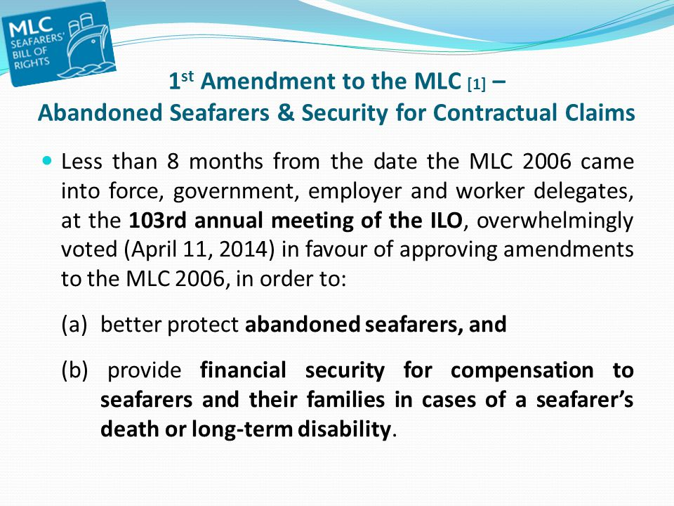 1st Amendment to the MLC [1] – Abandoned Seafarers & Security for Contractual Claims